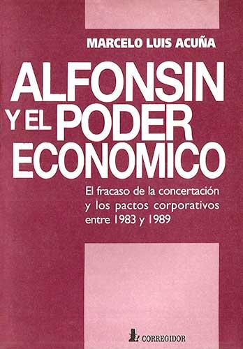 Alfonsín y el poder económico
