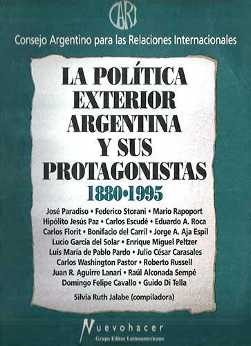 La política exterior argentina y sus protagonistas